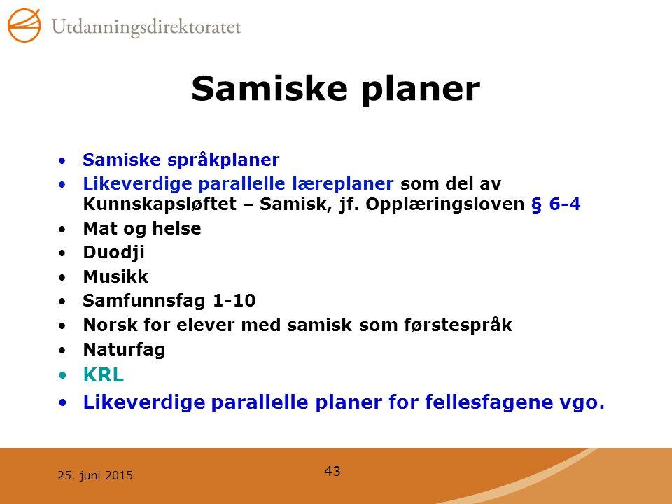 Samiske planer KRL Likeverdige parallelle planer for fellesfagene vgo.