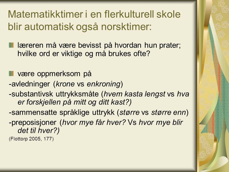 Matematikktimer i en flerkulturell skole blir automatisk også norsktimer: