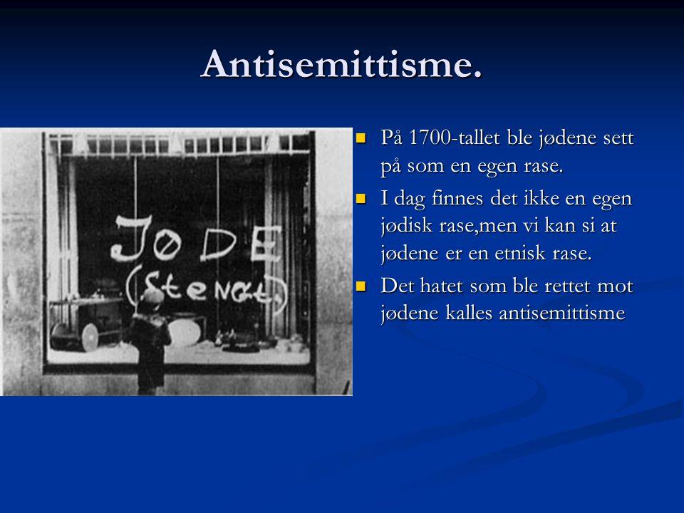 Antisemittisme. På 1700-tallet ble jødene sett på som en egen rase.
