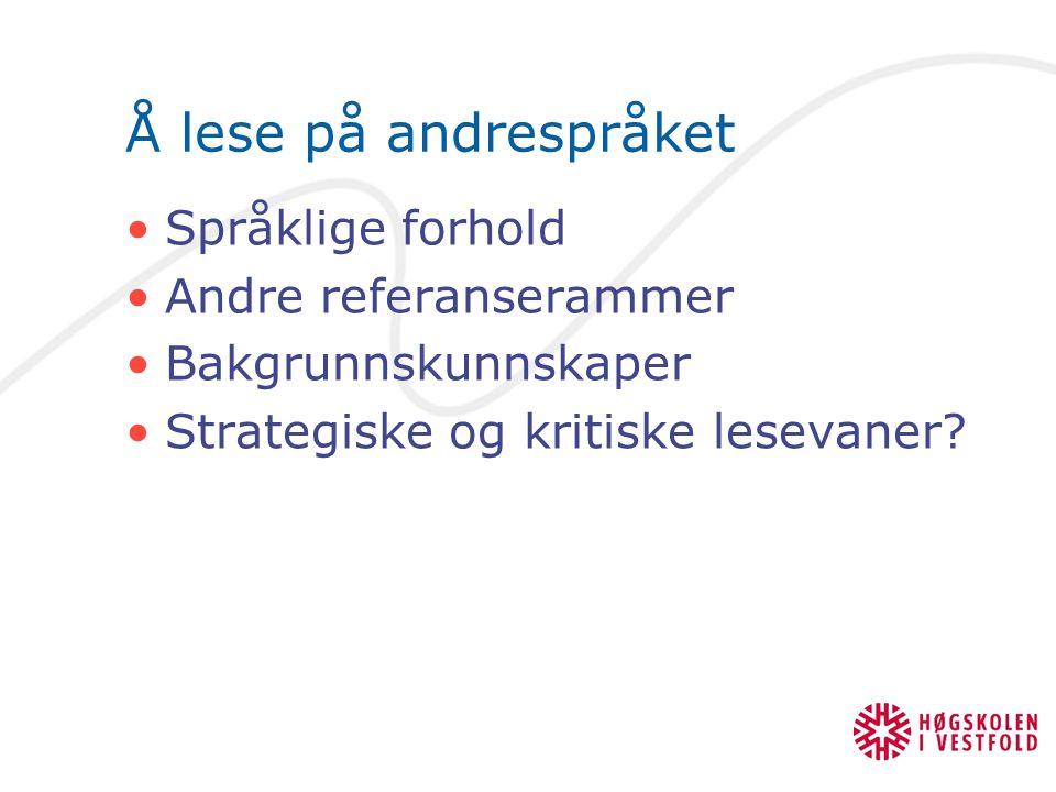 Å lese på andrespråket Språklige forhold Andre referanserammer