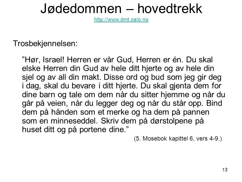 Jødedommen – hovedtrekk http://www.dmt.oslo.no