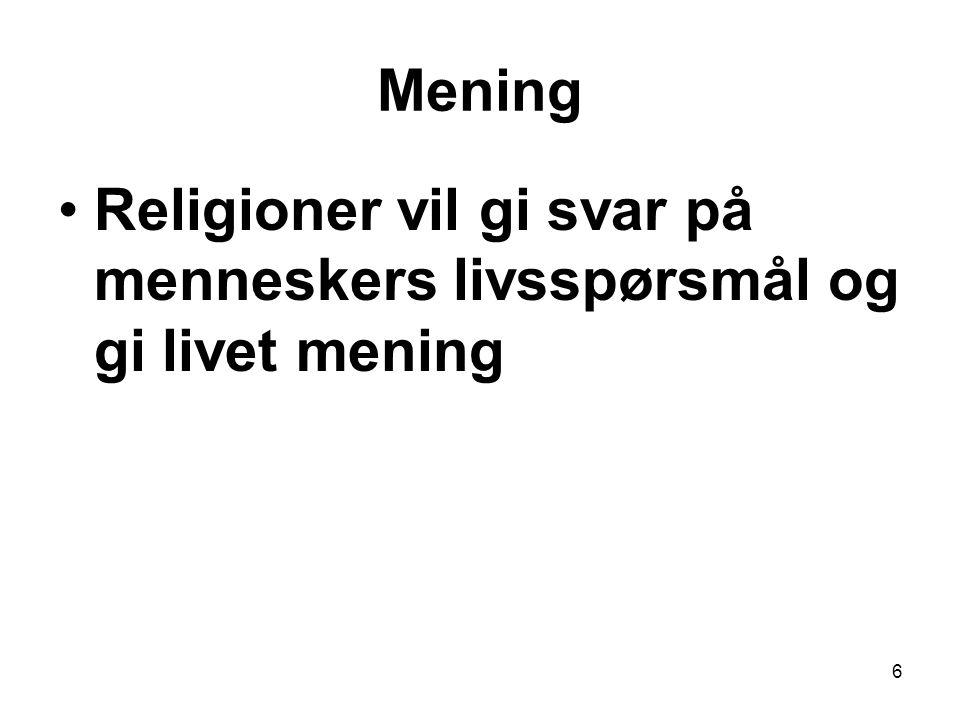 Mening Religioner vil gi svar på menneskers livsspørsmål og gi livet mening