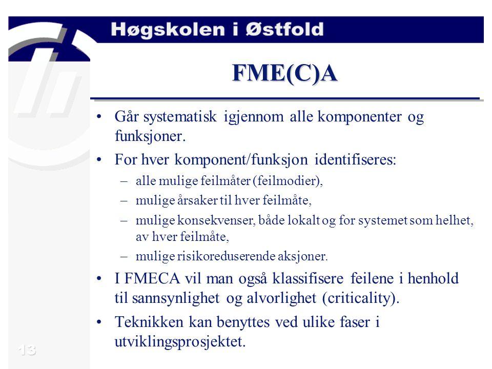FME(C)A Går systematisk igjennom alle komponenter og funksjoner.