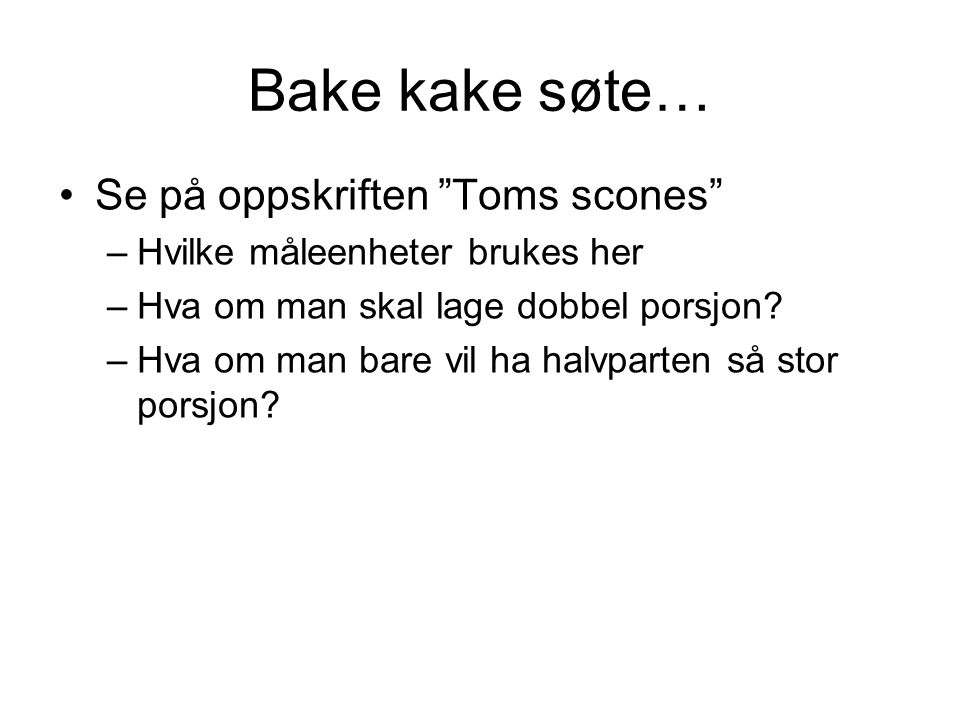 Bake kake søte… Se på oppskriften Toms scones