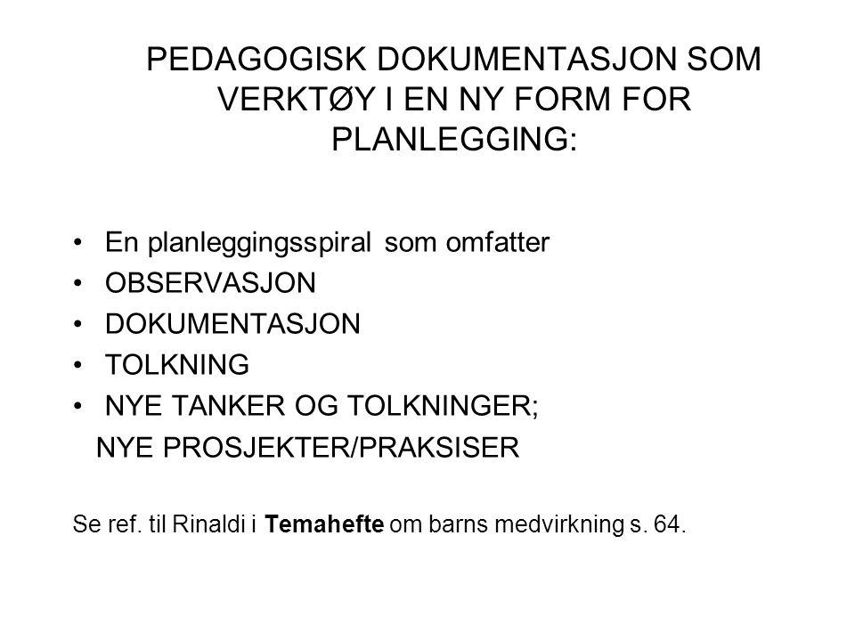 PEDAGOGISK DOKUMENTASJON SOM VERKTØY I EN NY FORM FOR PLANLEGGING: