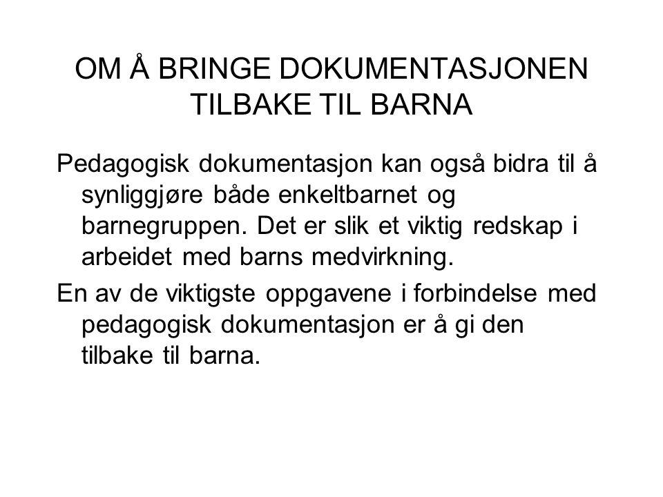 OM Å BRINGE DOKUMENTASJONEN TILBAKE TIL BARNA