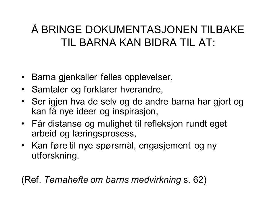 Å BRINGE DOKUMENTASJONEN TILBAKE TIL BARNA KAN BIDRA TIL AT: