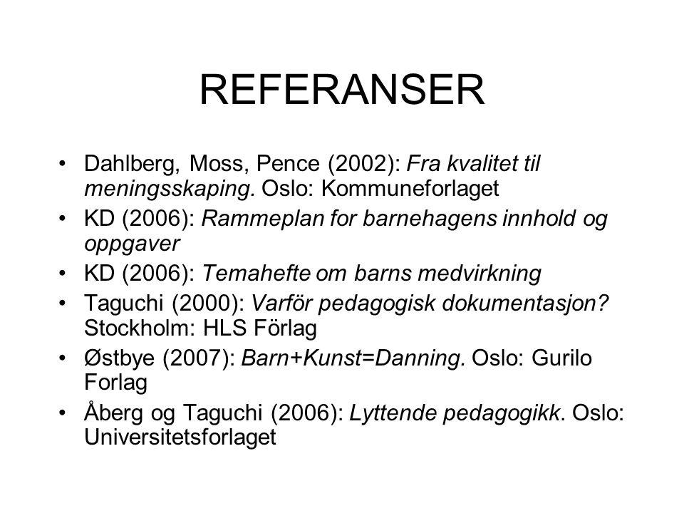 REFERANSER Dahlberg, Moss, Pence (2002): Fra kvalitet til meningsskaping. Oslo: Kommuneforlaget.