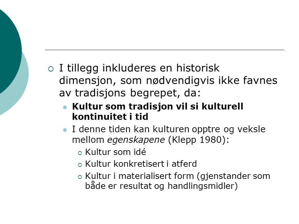 I tillegg inkluderes en historisk dimensjon, som nødvendigvis ikke favnes av tradisjons begrepet, da: