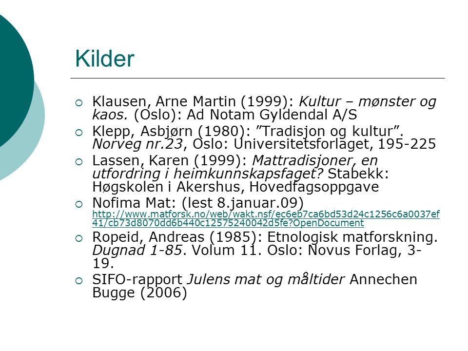 Kilder Klausen, Arne Martin (1999): Kultur – mønster og kaos. (Oslo): Ad Notam Gyldendal A/S.