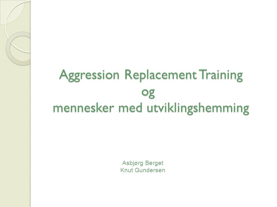 Aggression Replacement Training og mennesker med utviklingshemming