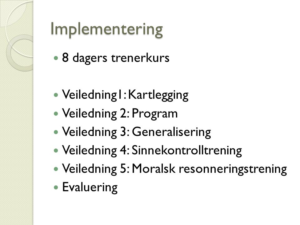 Implementering 8 dagers trenerkurs Veiledning1: Kartlegging