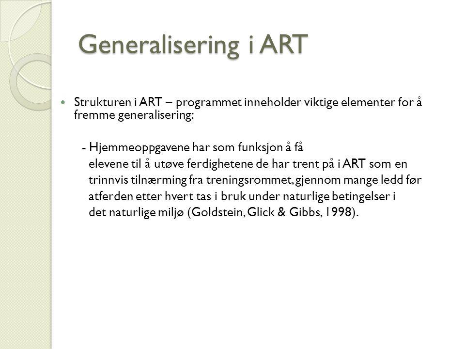 Generalisering i ART Strukturen i ART – programmet inneholder viktige elementer for å fremme generalisering: