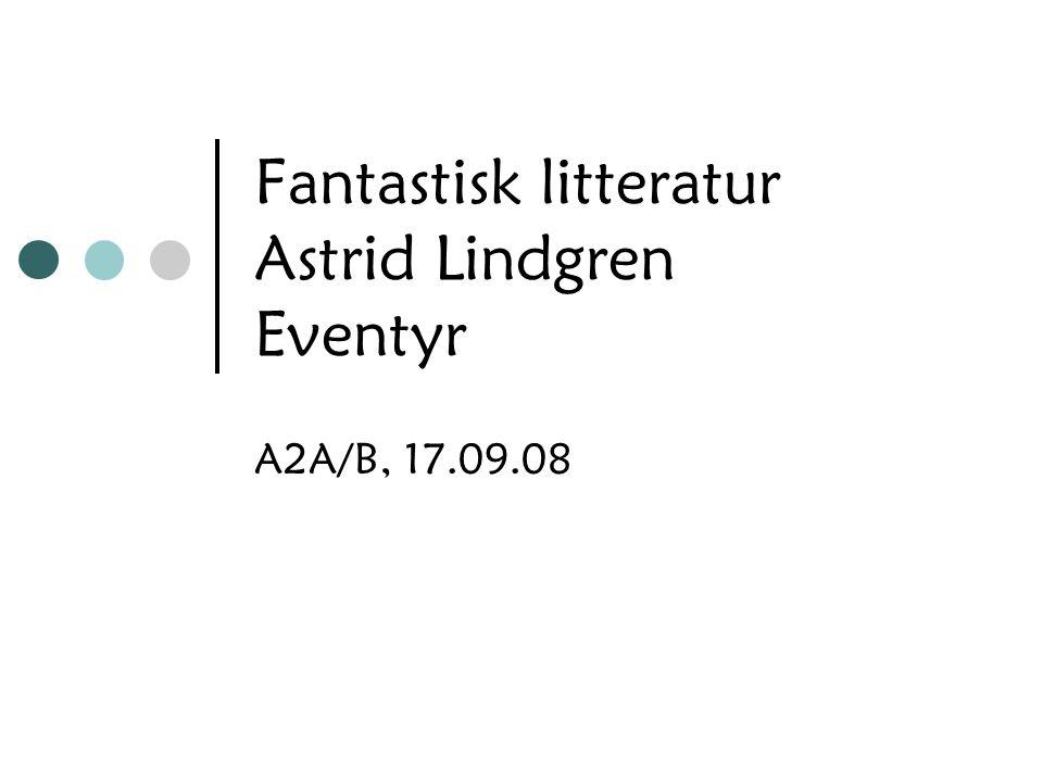Fantastisk litteratur Astrid Lindgren Eventyr