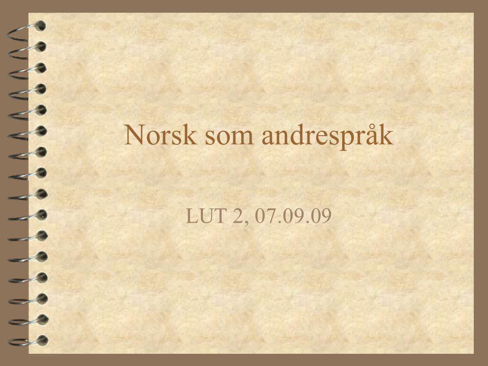 Norsk som andrespråk LUT 2, 07.09.09
