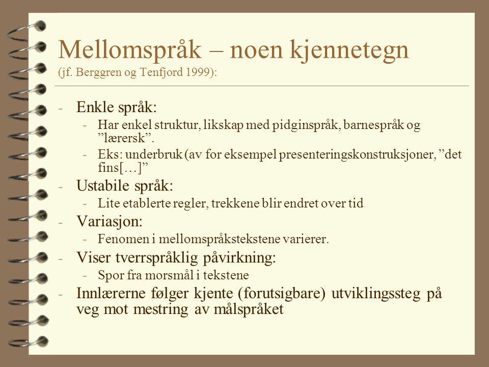 Mellomspråk – noen kjennetegn (jf. Berggren og Tenfjord 1999):