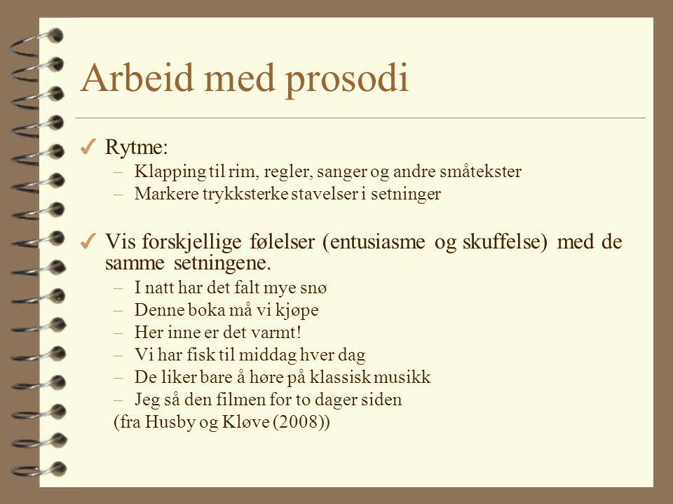 Arbeid med prosodi Rytme: