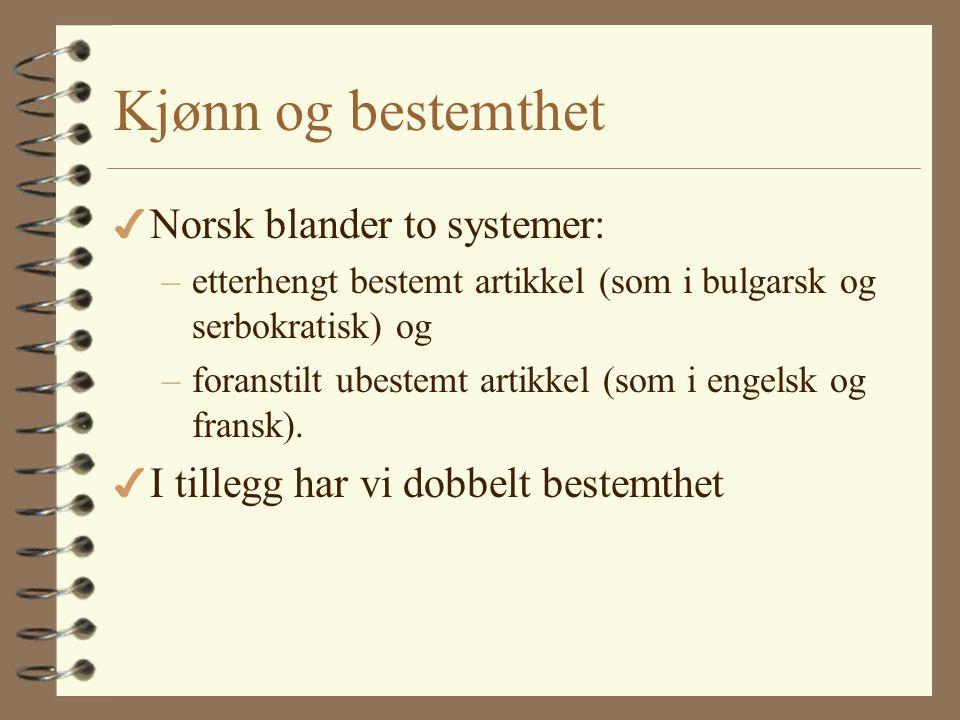 Kjønn og bestemthet Norsk blander to systemer: