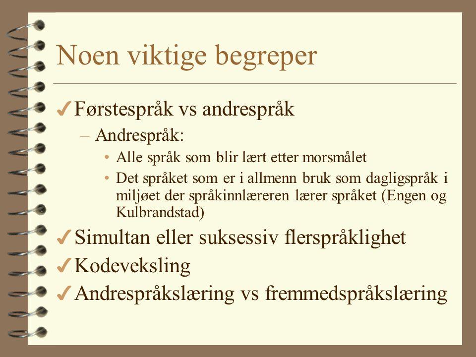 Noen viktige begreper Førstespråk vs andrespråk