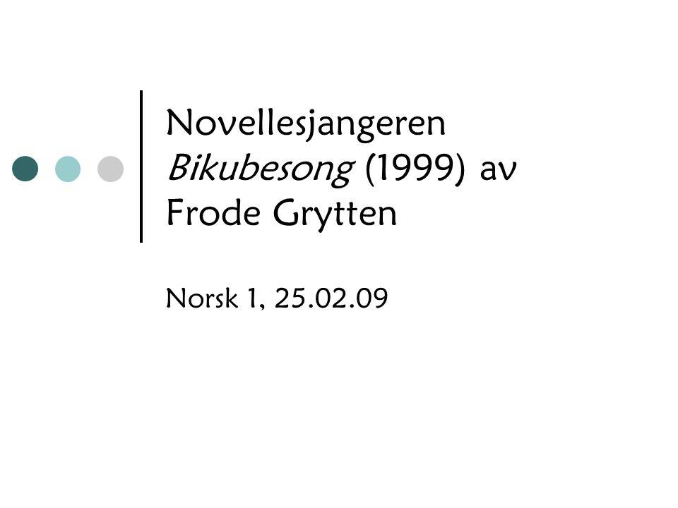 Novellesjangeren Bikubesong (1999) av Frode Grytten