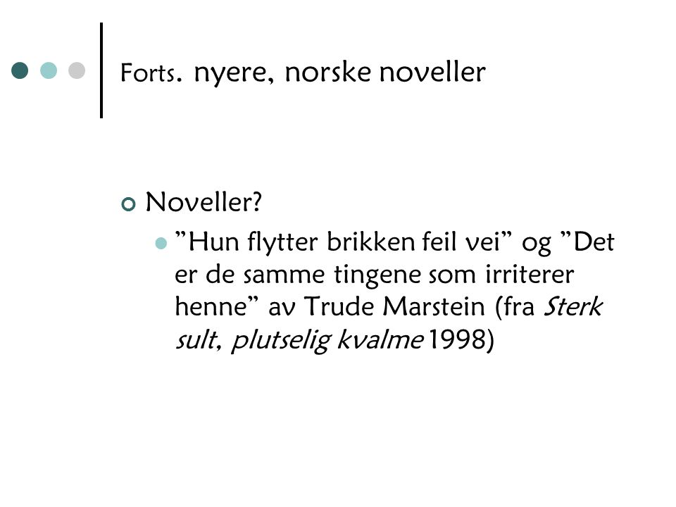 Forts. nyere, norske noveller
