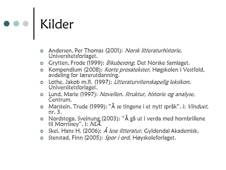 Kilder Andersen, Per Thomas (2001): Norsk litteraturhistorie, Universitetsforlaget. Grytten, Frode (1999): Bikubesong, Det Norske Samlaget.