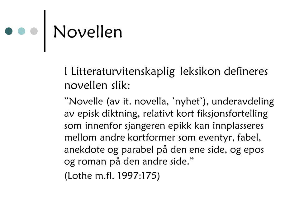 Novellen I Litteraturvitenskaplig leksikon defineres novellen slik: