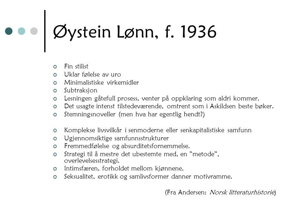 Øystein Lønn, f. 1936 Fin stilist Uklar følelse av uro
