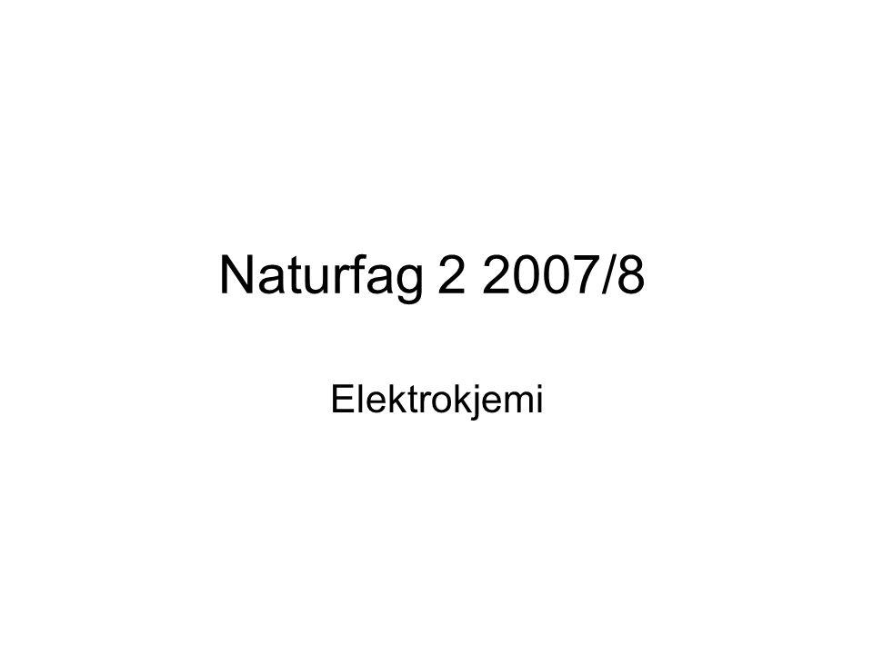 Naturfag 2 2007/8 Elektrokjemi