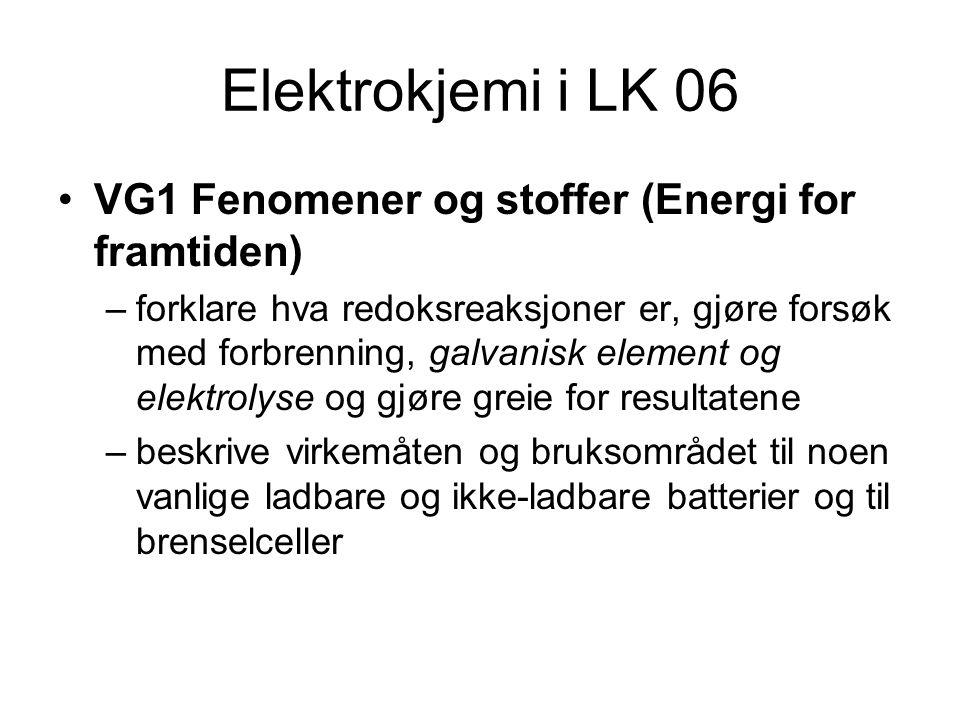 Elektrokjemi i LK 06 VG1 Fenomener og stoffer (Energi for framtiden)