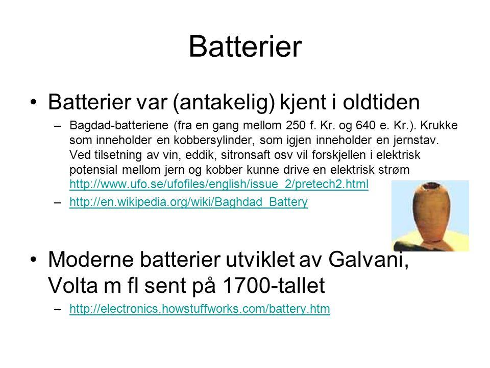 Batterier Batterier var (antakelig) kjent i oldtiden