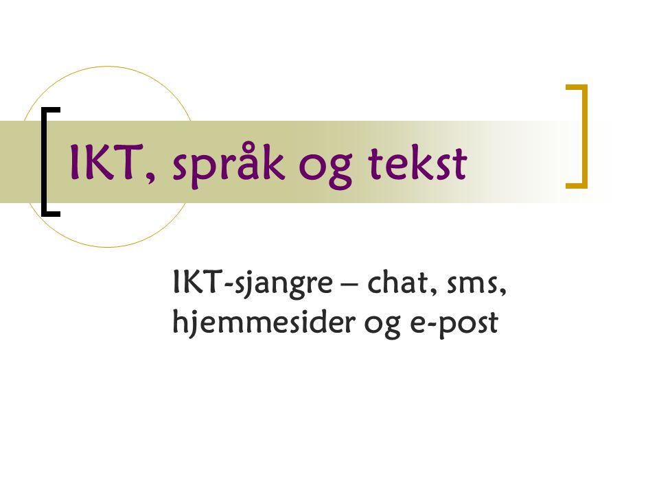IKT-sjangre – chat, sms, hjemmesider og e-post