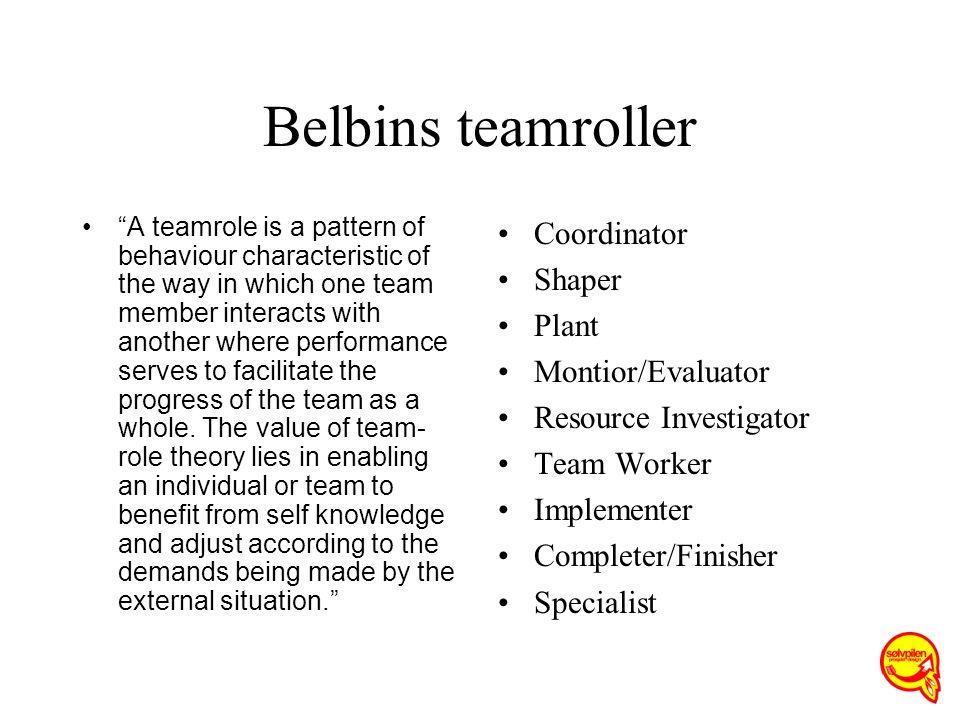 Belbins teamroller Coordinator Shaper Plant Montior/Evaluator