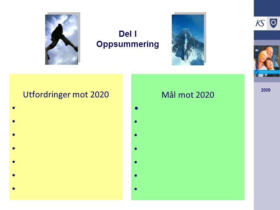 Del I Oppsummering Utfordringer mot 2020 Mål mot 2020 2009