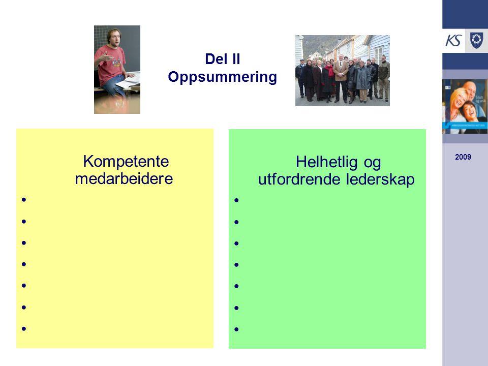 Kompetente medarbeidere Helhetlig og utfordrende lederskap