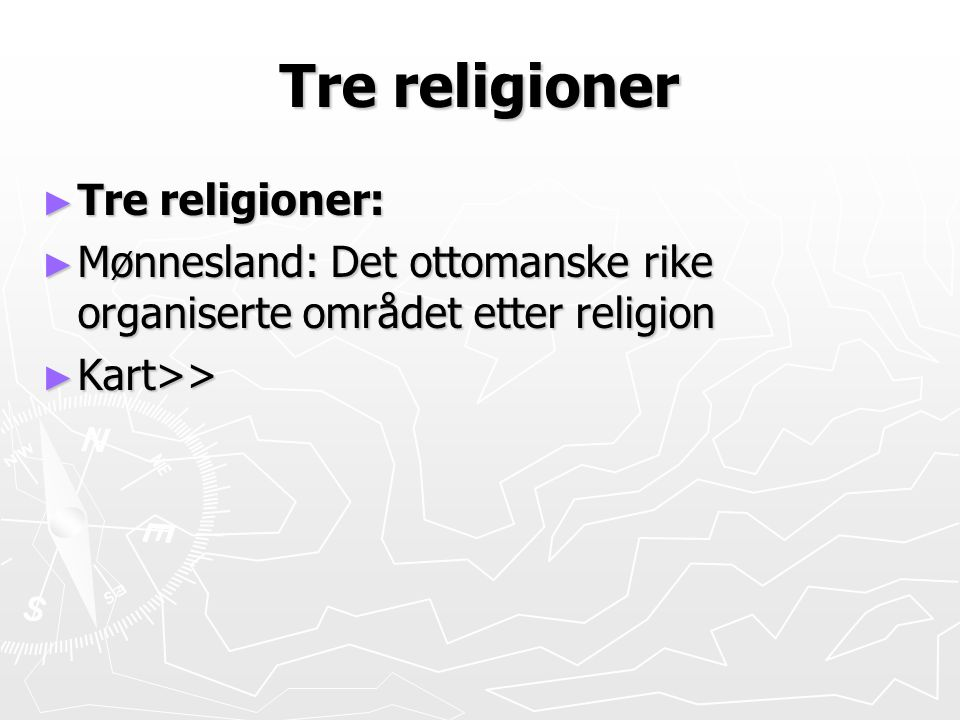 Tre religioner Tre religioner: