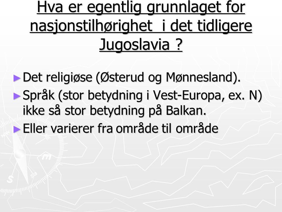 Hva er egentlig grunnlaget for nasjonstilhørighet i det tidligere Jugoslavia