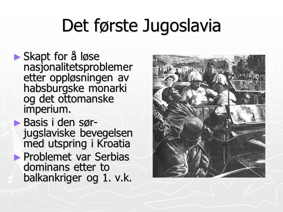 Det første Jugoslavia Skapt for å løse nasjonalitetsproblemer etter oppløsningen av habsburgske monarki og det ottomanske imperium.