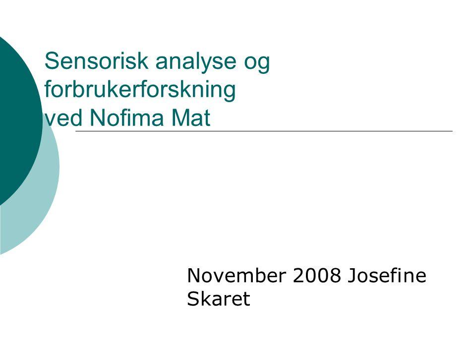 Sensorisk analyse og forbrukerforskning ved Nofima Mat