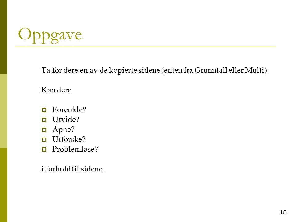 Oppgave Ta for dere en av de kopierte sidene (enten fra Grunntall eller Multi) Kan dere. Forenkle