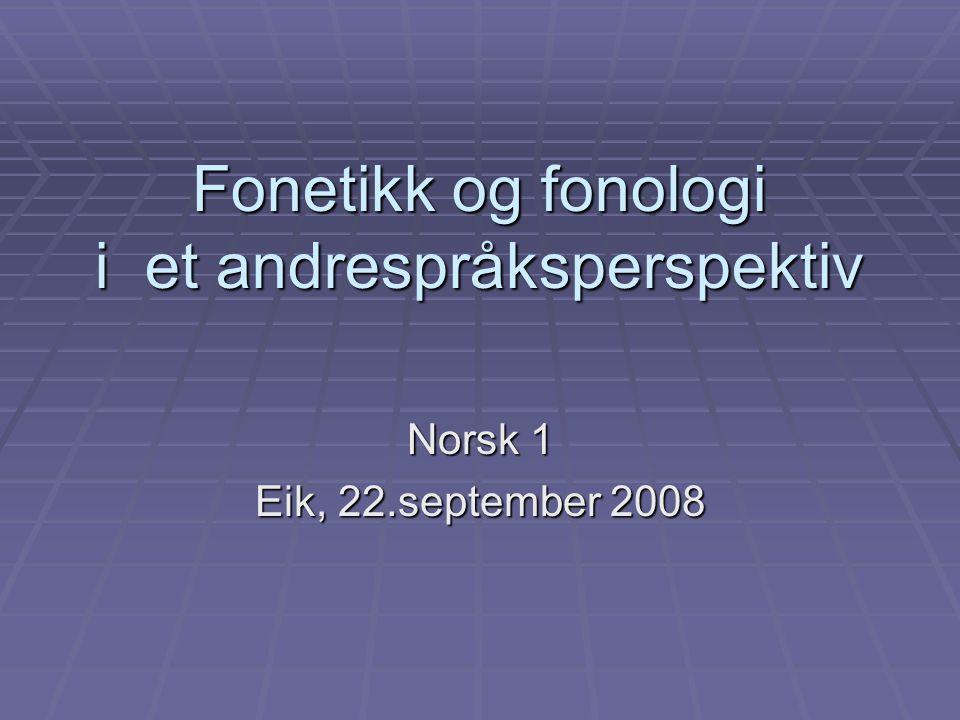 Fonetikk og fonologi i et andrespråksperspektiv
