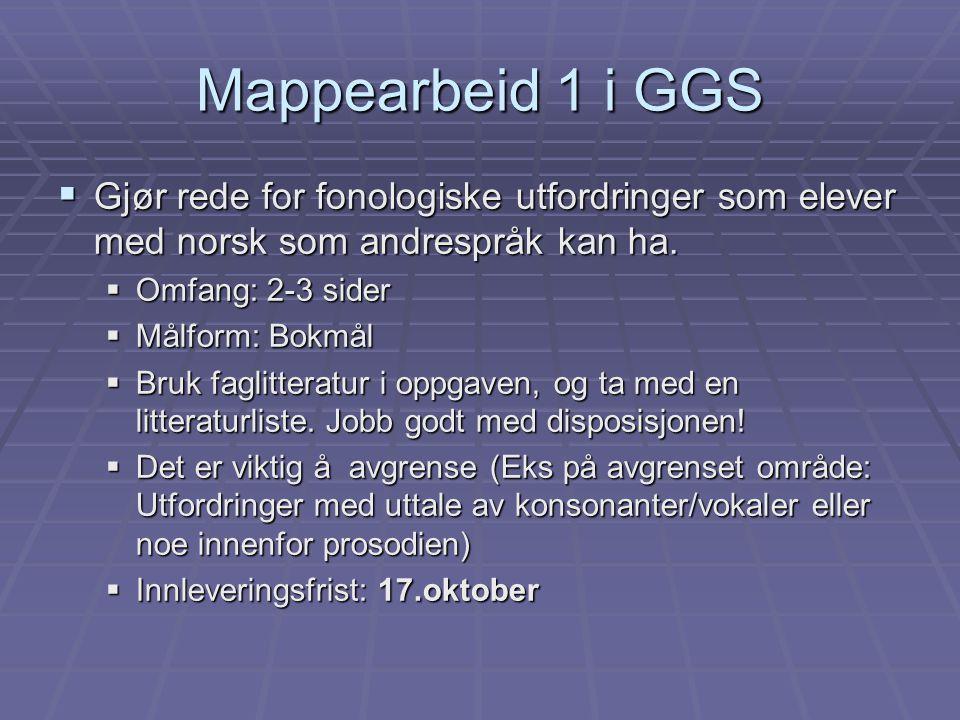 Mappearbeid 1 i GGS Gjør rede for fonologiske utfordringer som elever med norsk som andrespråk kan ha.