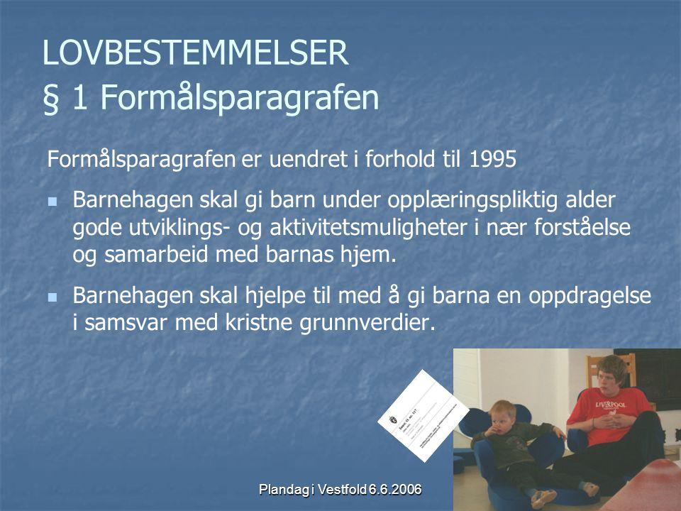 LOVBESTEMMELSER § 1 Formålsparagrafen