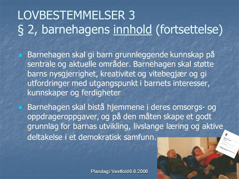 LOVBESTEMMELSER 3 § 2, barnehagens innhold (fortsettelse)