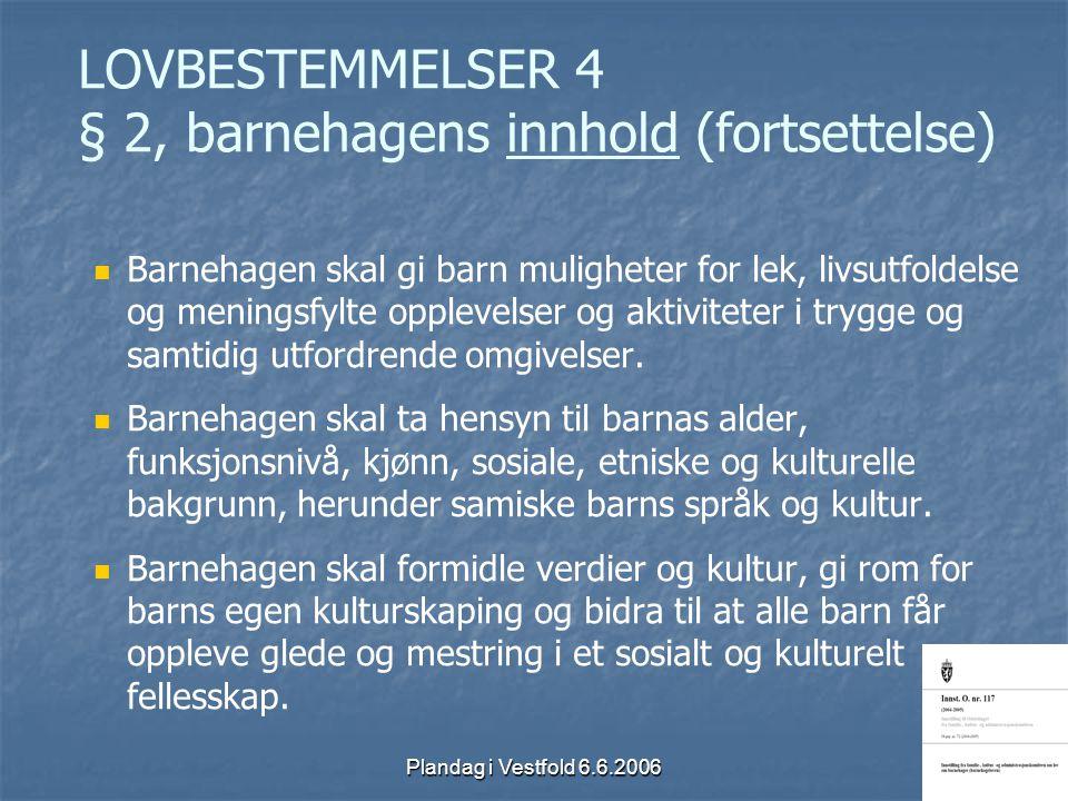 LOVBESTEMMELSER 4 § 2, barnehagens innhold (fortsettelse)
