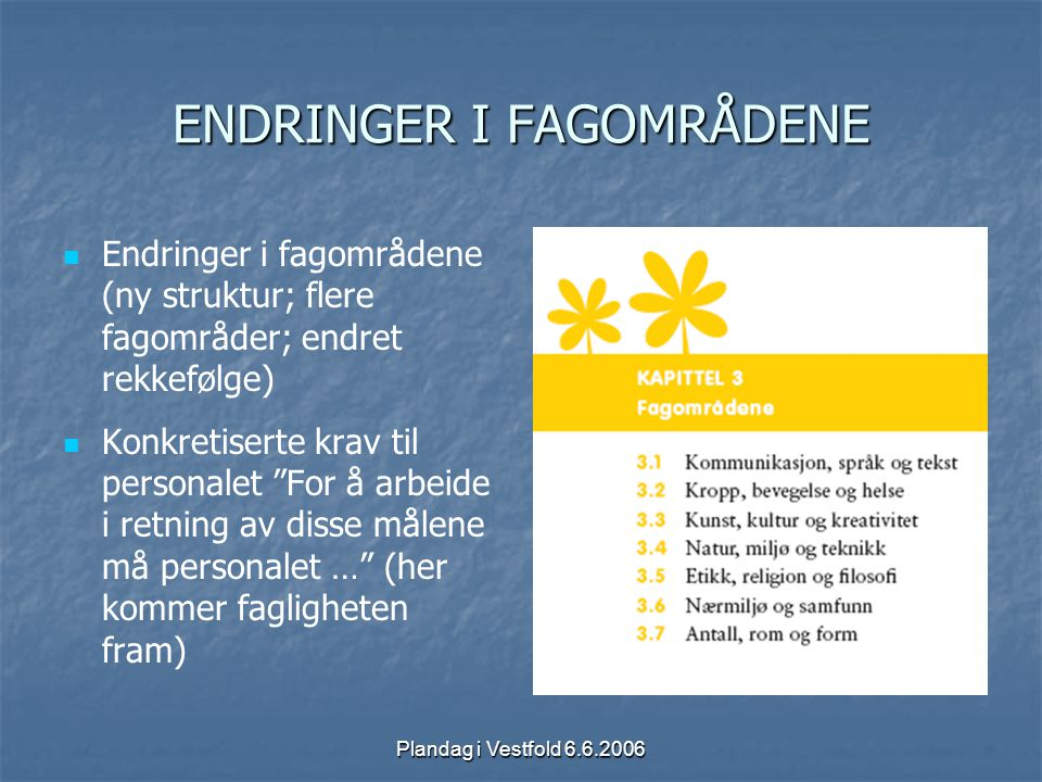 ENDRINGER I FAGOMRÅDENE