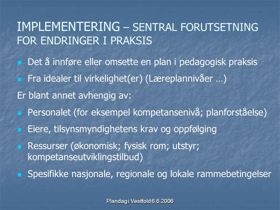 IMPLEMENTERING – SENTRAL FORUTSETNING FOR ENDRINGER I PRAKSIS