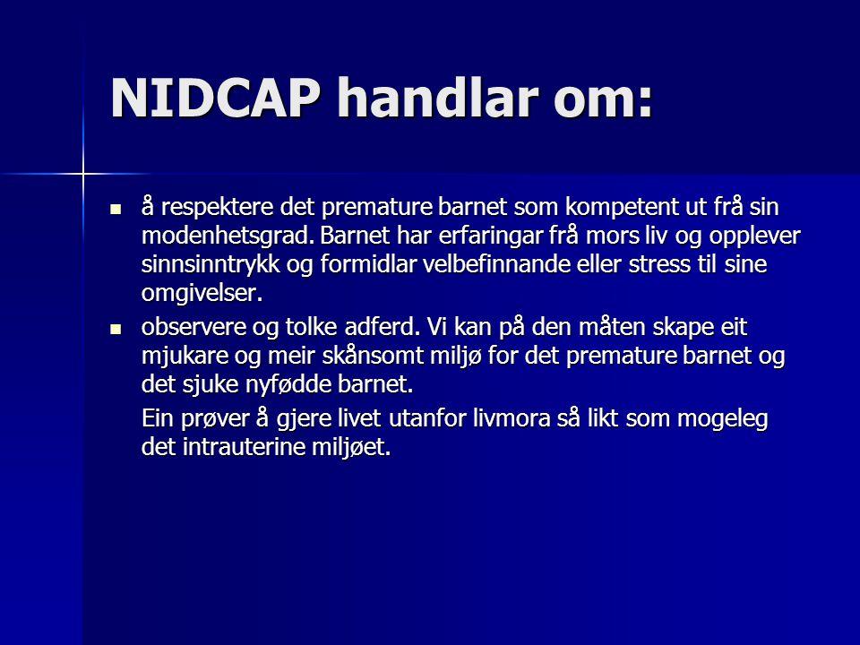 NIDCAP handlar om: