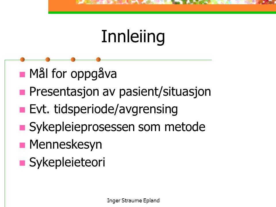 Innleiing Mål for oppgåva Presentasjon av pasient/situasjon