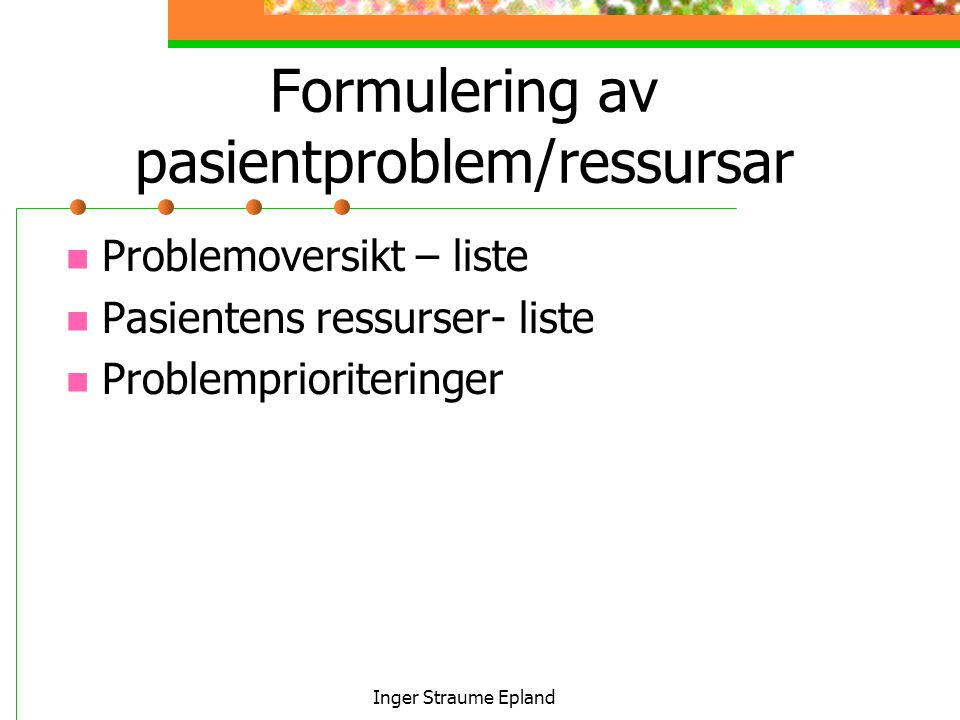 Formulering av pasientproblem/ressursar